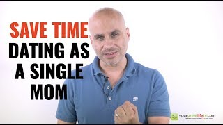 Save Time Dating as a Single Mom (How To)