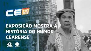 Exposição mostra a história do humor cearense