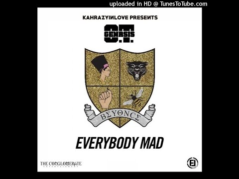 O.T. Genasis - Everybody Mad (feat. Beyoncé)