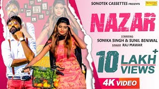 Nazar – Raj Mawer – Sonika Singh