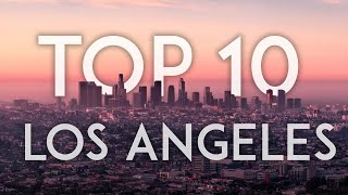 TOP 10 Things to Do in LOS ANGELES - California Travel Guide