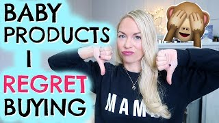 BABY PRODUCTS I REGRET BUYING     BABY PRODUCTS YOU DON'T NEED!  EMILY NORRIS