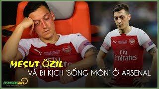 Muôn màu bóng đá | Mesut Özil và bi kịch 'sống mòn' ở Arsenal