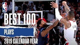 NBA's Best 100 Plays Of The 2019 Calendar Year
