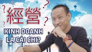 Ý nghĩa CỐT TỦY của KINH DOANH là gì? | Nguyễn Hữu Trí | Fan hỏi