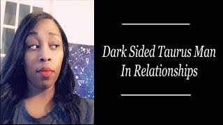 The DARK SIDED Taurus Man: Masters Of The Silent Treatment