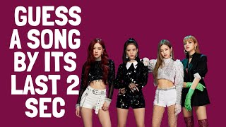 KPOP GAMES:GUESS A SONG BY ITS LAST 2 SECONDS(Twice, BLACKPINK, BTS...)