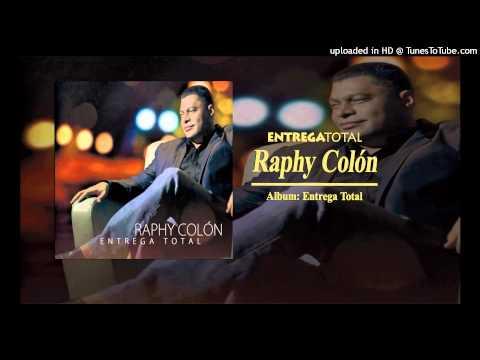 Raphy Colón | Entrega Total