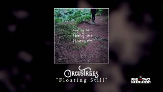 """Circus Trees - """"Floating Still"""" (Official Audio)"""