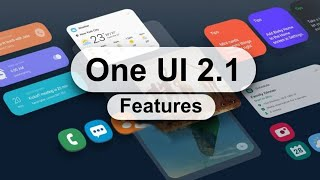 Samsung One UI 2.1   مزايا كتير جديدة