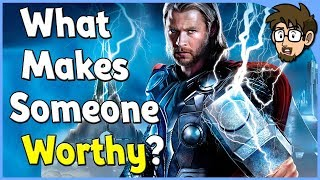 Theory: What Makes YOU Worthy of Thor's Hammer? (Mjolnir)