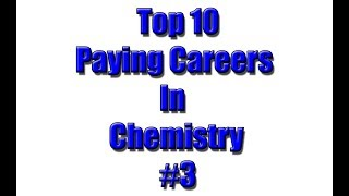 Top 10 Paying Careers in Chemistry #3