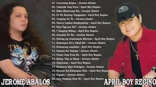 Best Of Jerome Abalos, April Boy Regino Greatest Hits - OPM TAGAloG Nonstop Playlist Of All Time