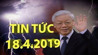 CẬP NHẬT TIN TỨC về sức khỏe ông Nguyễn Phú Trọng tối 18/4