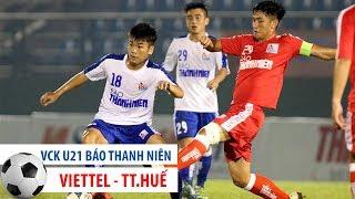 U21 VIETTEL vs U21 THỪA THIÊN HUẾ   VCK U21 QG Báo Thanh Niên 2017