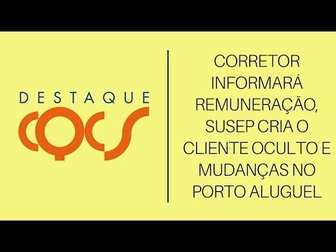 Imagem post: Corretor informará remuneração, SUSEP cria o cliente oculto e mudanças no Porto Aluguel