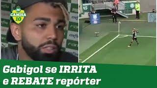 ESQUENTOU! Gabigol se IRRITA e REBATE repórter após Palmeiras x Flamengo!