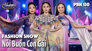 PBN 130   Nỗi Buồn Con Gái - Fashion Show Áo Dài Lụa Thái Tuấn