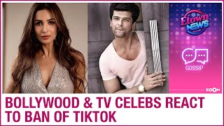 Bollywood and TV celebs react to TikTok and chinese apps b..