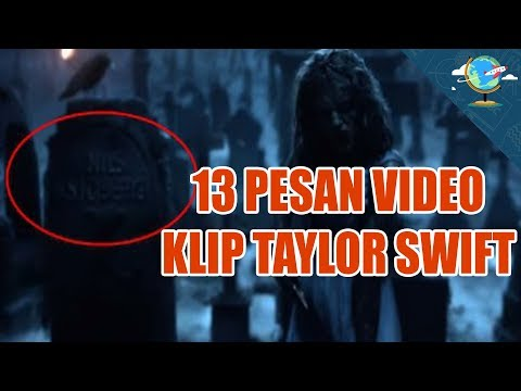13 PESAN TERSEMBUNYI LAGU TAYLOR SWIFT - LOOK WHAT YOU MADE ME DO