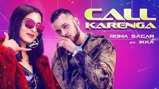 Call Karenga – Roma Sagar – Ikka
