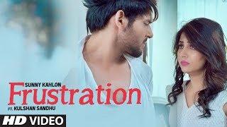 Frustration – Sunny Kahlon Ft Mix Singh