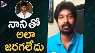 Tollywood actor Dhanraj statements on Nani..