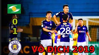 Highlight Hà Nội 1 - 0 SLNA: THÀNH CHUNG Ghi Bàn Xuất Thần Đưa Hà Nội FC Vô Địch V-League 2019 SỚM