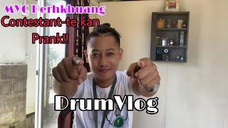 MYC Perhkhuang hmawr kan bawk dawn ta | Contestant Prank | Mamoia Colney | DrumVlog
