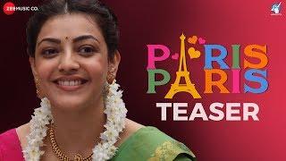 Paris Paris - Official Movie Teaser | Kajal Aggarwal | Amit Trivedi | Ramesh Aravind