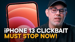 iPhone 13 — This MUST STOP!