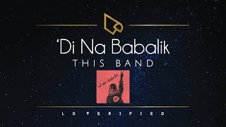 This Band | 'Di Na Babalik (Lyric Video)