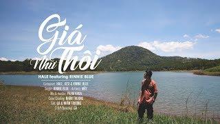 [OFFICIAL MV] GIÁ NHƯ THÔI - HALE FT RINNIE BLUE | INFAMOUS TEAM