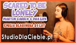 Scared To Be Lonely - Martin Garrix & Dua Lipa (cover by Emilia Błasińska) #1385