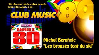 Michel Bernholc - Les bronzés font du ski - ClubMusic80s