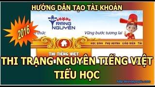 Hướng dẫn Đăng kí thành  viên Thi Trạng nguyên Tiếng Việt Tiểu học
