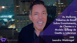 MIX PALESTRAS    Leandro Waldvogel    Encantamento de Clientes, a Inspiração da Disney