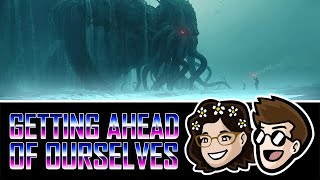 Octopus Men in Space | Getting Ahead of Ourselves #9