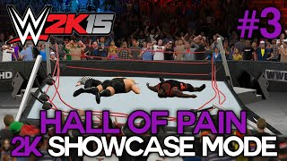 "WWE 2K15 - 2K Showcase - ""HALL OF PAIN"" Walkthrough Part 3 [WWE 2K15 Showcase Mode DLC Ep 3]"