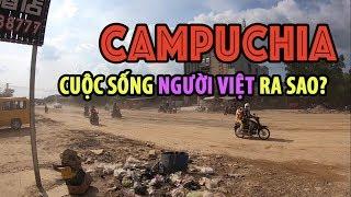 Đến CAMPUCHIA gặp Người Việt Mưu Sinh (P1) I PHONG BỤI