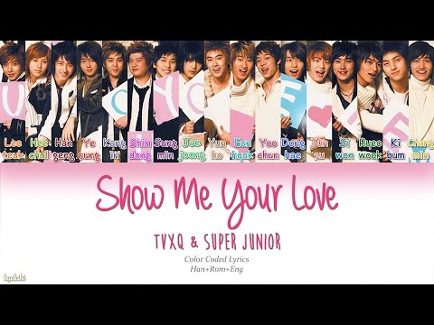 TVXQ & Super Junior (동방신기 & 슈퍼주니어) – Show Me Your Love (Color Coded Lyrics) [Han/Rom/Eng]