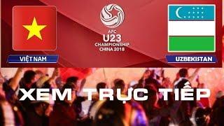 Trực tiếp Chung kết U23 Việt Nam vs U23 Uzbekistan - VTV6 HD - Việt Nam Vô Địch ^^