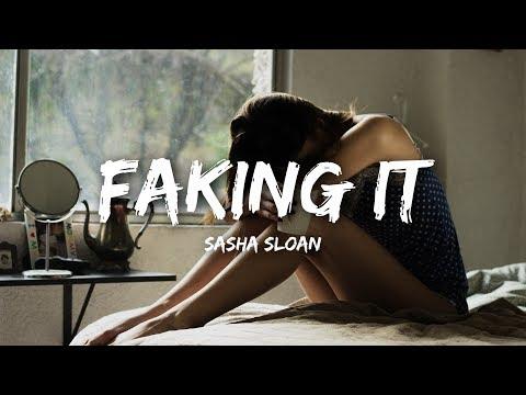 Sasha Sloan - Faking It (Lyrics)