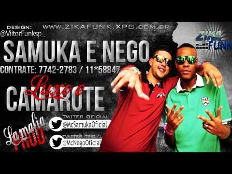 Baixar Mc Samuka & Nego - Luxo e Camarote ♪♫ ( Lá Mafia Prod ) ' Lançamento 2012 '