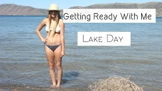 Getting Ready With Me | Lake Day |