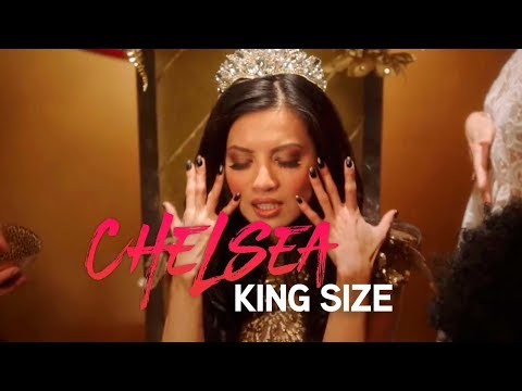Chelsea - King Size (Music Video)