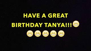 HAPPY BIRTHDAY TANYA! - BEST BIRTHDAY SONG EVER