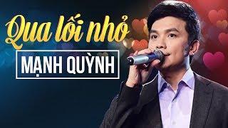 Mạnh Quỳnh Tuyển chọn 2018 - Nhạc Sến Trữ Tình Hay Nhất - Liên Khúc Qua Lối Nhỏ