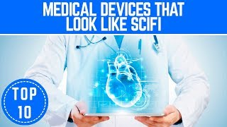 Top 10 Medical Devices that L@@K like Science Fiction - TTC
