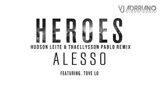 Alesso & Tove lo - Heroes (Hudson Leite & Thaellysson Pablo Remix) VJ Adrriano Video ReEdit